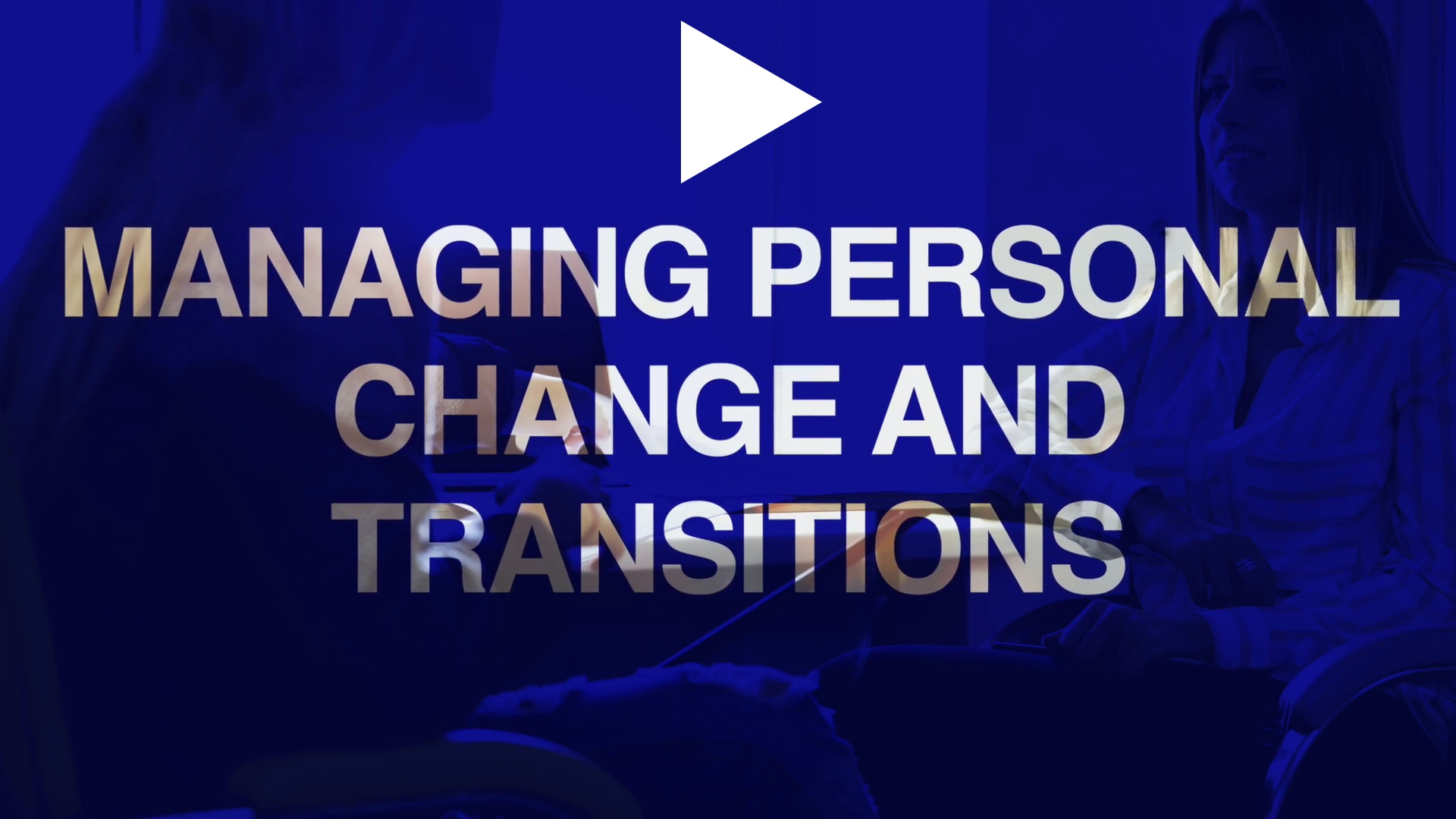 Managing personal change and transitions